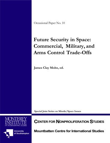 Future Security in Space: Commercial, Military, and Arms Control ...