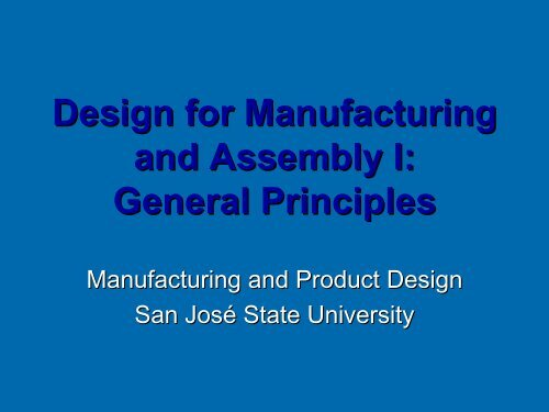 Design for Manufacturing and Assembly I: General Principles