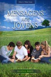 Mensagens aos Jovens (2004) - Centro de Pesquisas Ellen G. White