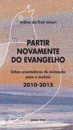 Partir novamente do Evangelho 2010 – 2015 - OFM