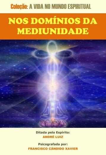 NOS DOMÍNIOS DA MEDIUNIDADE - Portal Luz Espírita