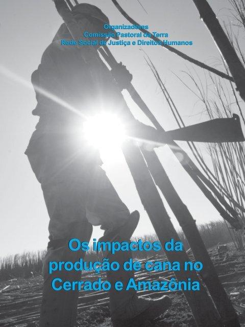 Os impactos da produção de cana no Cerrado e Amazônia ...