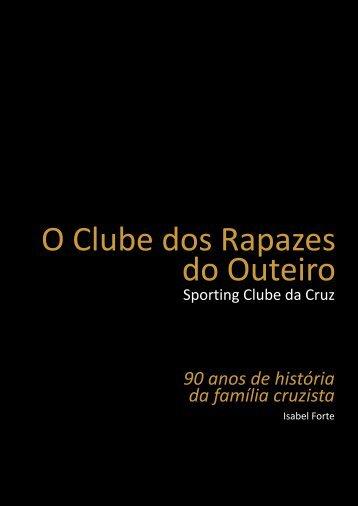 O Clube dos Rapazes do Outeiro - Sporting Club da Cruz
