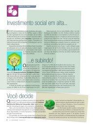 Investimento social em alta... ...e subindo! Você decide