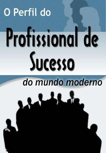 o perfil do profissional de sucesso do mundo moderno - Anderson ...