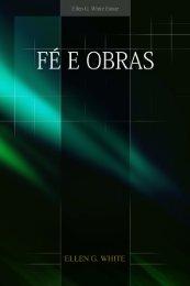 Fé e Obras (2008) - Centro de Pesquisas Ellen G. White