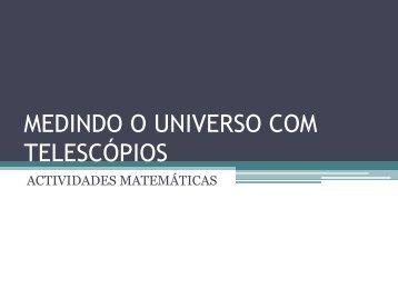 MEDINDO O UNIVERSO COM TELESCÓPIOS