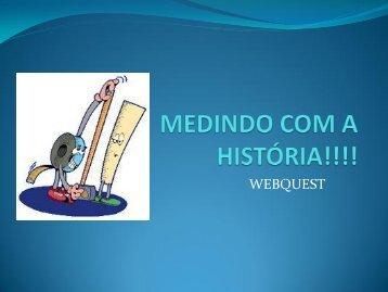 MEDINDO COM A HISTÓRIA!!!!
