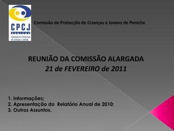 REUNIÃO DA COMISSÃO ALARGADA 21 de FEVEREIRO de 2011