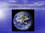 EU COMIGO-O Mundo e suas contradições