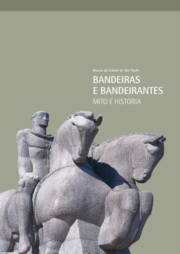 BANDEIRAS E BANDEIRANTES - Museu da Cidade de São Paulo