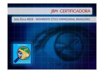 Selo Ética MÉEB – MOVIMENTO ÉTICO ... - JBM Certificadora