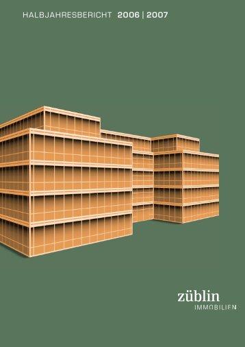 HALBJAHRESBERICHT 2006 | 2007 - Züblin Immobilien