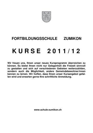 FORTBILDUNGSSCHULE ZUMIKON KURSE 2 1 1 / 1 2