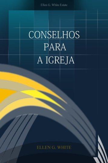 Conselhos para a Igreja (2007) - Centro de Pesquisas Ellen G. White