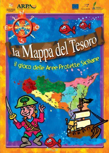 La Mappa Del Tesoro - Il gioco delle aree protette ... - ARPA Sicilia