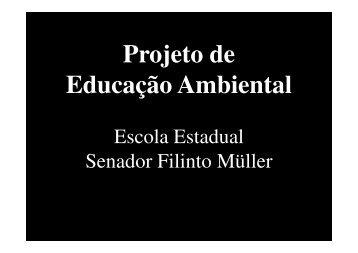 Apresentação do Projeto de Educação Ambiental ... - Escola Filinto