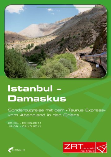 Istanbul – Damaskus - Zermatt Rail Travel