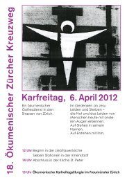 18 . Ö k um e nisch e r Z ürch e r K re u zw e g Karfreitag, 6. April 2012