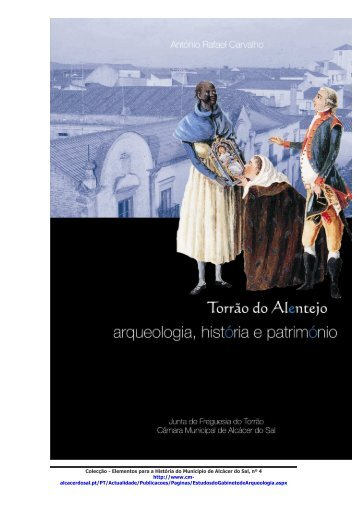 Torrão Arqueologia Historia e Património Vol 2 - Câmara Municipal ...