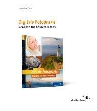Digitale Fotopraxis - Rezepte für bessere Fotos