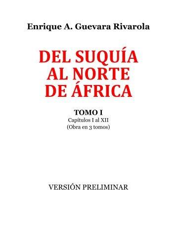 DEL SUQUÍA AL NORTE DE ÁFRICA (Tomo 1)