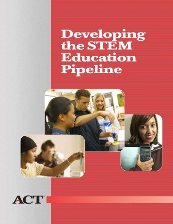 Developing the STEM Education Pipeline - ACT