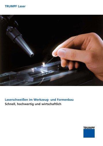 Laserschweißen im werkzeug- und Formenbau ... - TRUMPF Laser