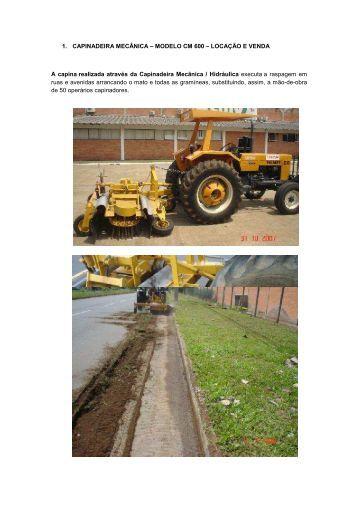 1. CAPINADEIRA MECÂNICA – MODELO CM 600 – LOCAÇÃO E ...