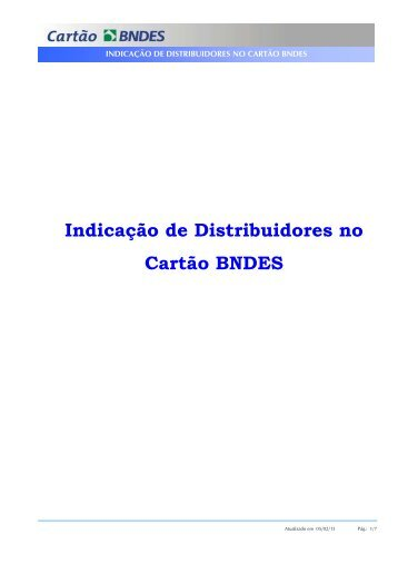 Manual do Fabricante - Indicação de Distribuidores - Cartão BNDES
