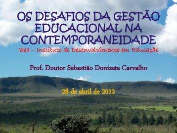 Palestra Oficial 28/04/2012 Prof Dr Sebastião ... - IDEA Educacional