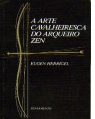 A Arte Cavaleiresca do Arqueiro Zen - RONIN