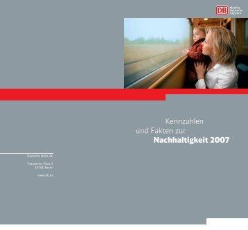 Kennzahlen und Fakten zur Nachhaltigkeit 2007 - Deutsche Bahn  AG