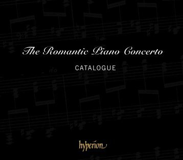 The Romantic Piano Concerto - Hyperion Records