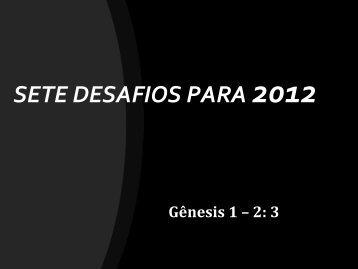 SETE DESAFIOS PARA 2012 - Igreja Vida Nova