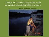 O olhar de Samuel Almeida sobre a vida amazônica: expedições ...