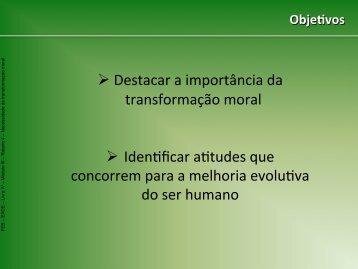 (O empenho da transformação moral).