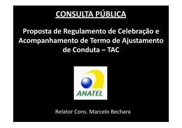 Apresentação do conselheiro relator, Marcelo Bechara - Anatel