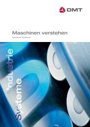 Maschinen verstehen / Industrie Systeme - DMT GmbH & Co. KG