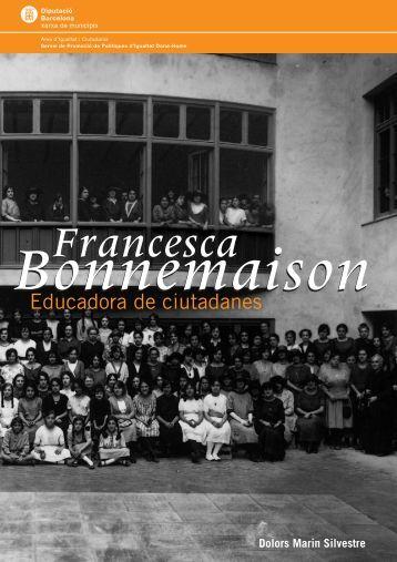 Francesca Bonnemaison, educadora de ciutadanes - Diputació de ...