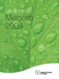 L'Agència. Memòria 2006 - Generalitat de Catalunya