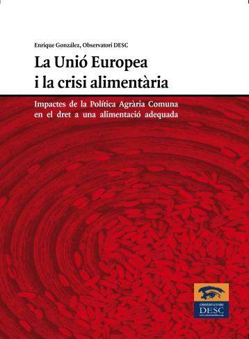 La Unió Europea i la crisi alimentària (PDF) - Observatori DESC