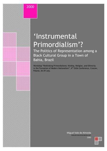 'Instrumental Primordialism'? - Miguel Vale de Almeida