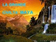 LA GRANDE CIVILTA' MAYA