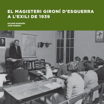 el magisteri gironí d'esquerra a l'exili de 1939 - Fundació Josep Irla