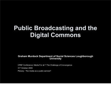 Graham Murdock - Public Broadcasting and the Digital Commons