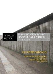el mur de berlín. divisió d'una ciutat, divisió de dos mons. pau roigé ...