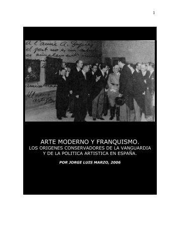 Arte moderno y Franquismo. Los orígenes ... - Jorge Luis Marzo