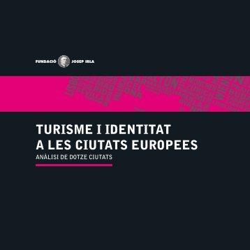 turisme i identitat a les ciutats europees.indd - Fundació Josep Irla