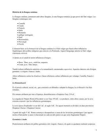 Història de la llengua catalana La llengua catalana, juntament amb ...
